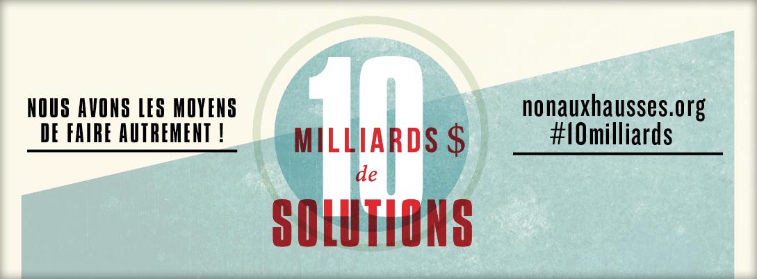 bannière : 10 milliards $ de solutions. Nous avons les moyens de faire autrement ! nonauxhausses.org #10milliards