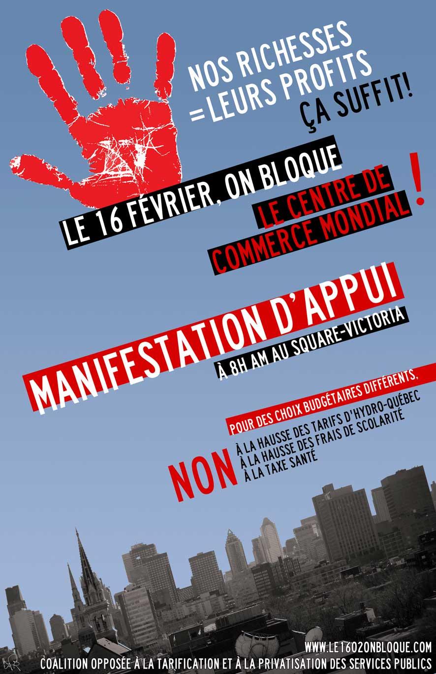 affiche: empreinte d'une main rouge au haut d'une photo de Montréal. Nos richesses = Leur profits. Manif d'appui au blocage du Centre de commerce mondial.