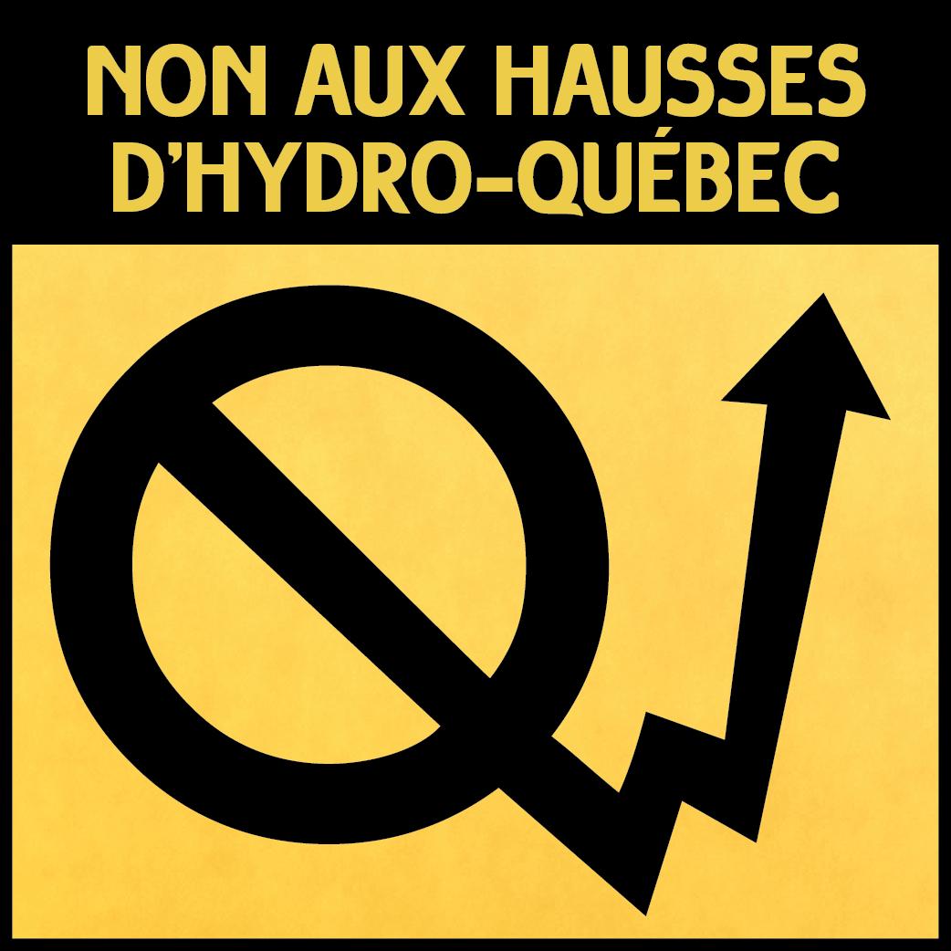 Affichette : le logo d'Hydro-Québec est trafiqué pour que la tige du Q soit une flèche montante et une barre d'interdiction traverse le cercle. NON AUX HAUSSES d'Hydro-Québec